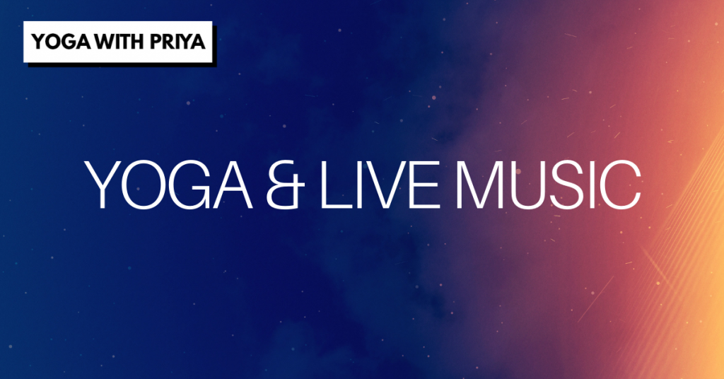 Yoga and Live Music - Yoga with Priya - Featured Image
